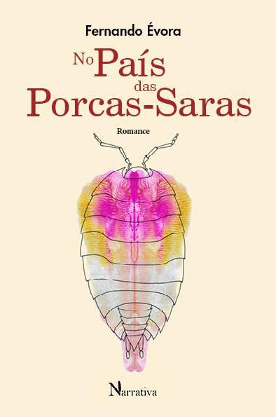 https://bo.gruponarrativa.pt/fileuploads/CATALOGO/Ficção/Literatura/_gruponarrativa_fernando_evora_porcas_saras_narrativa.jpg